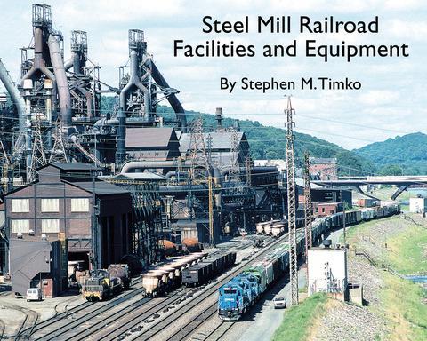 Steel Mill Railroad Facilities & Equipment