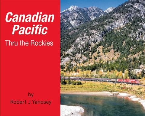 Canadian Pacific Thru the Rockies