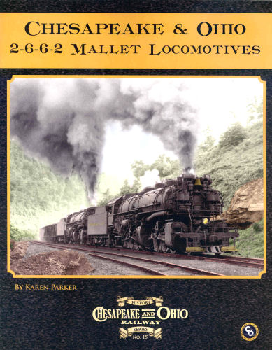 Chesapeake & Ohio 2-6-6-2 Mallet Locomotives