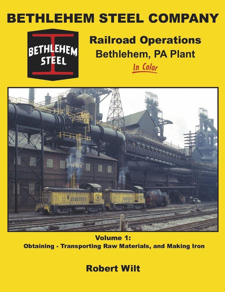 Bethlehem Steel Company Railroad, Vol. 1