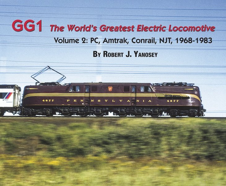 GG1: The world`s greatest Electric Locomotive, Vol. 2