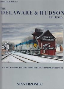 The Delaware & Hudson Railroad - Delanson to Binghamton, NY