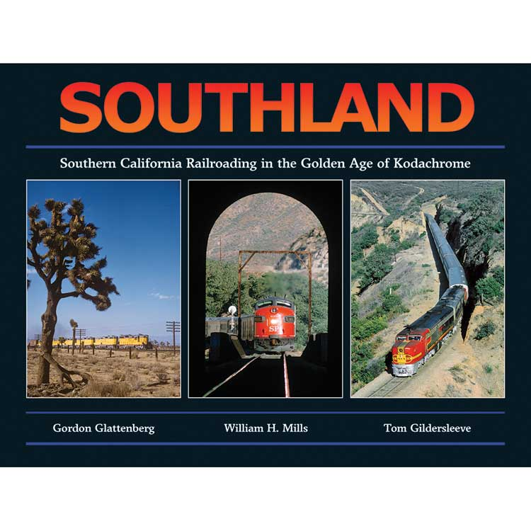 Southland - Southern California Railroading in the Golden Age of