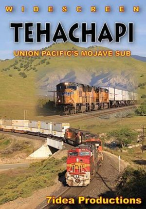 Tehachapi - Union Pacific`s Mojave Sub