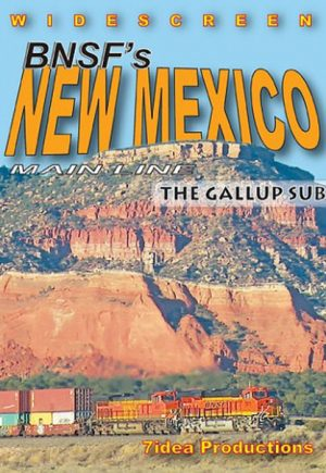 BNSF`s New Mexico Mainline - The Gallup Sub