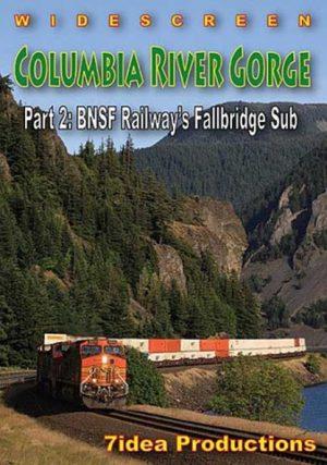 Columbia River Gorge Part 2: BNSF Fallbridge Sub