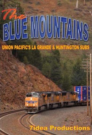 The Blue Mountains - UP`s La Grande & Huntington Subs