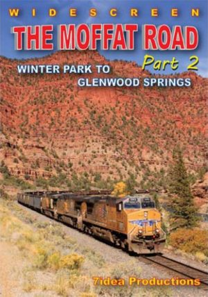 The Moffat Route Part 2: Winter Park to Glendwood Springs