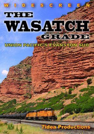 The Wasatch Grade: Union Pacific`s Evanston Sub