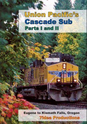 Union Pacific`s Cascade Sub, Part I & II