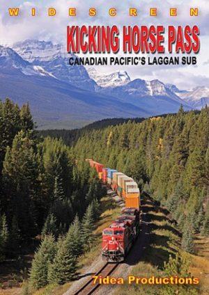 Kicking Horse Pass: Canadian Pacific`s Laggan Sub