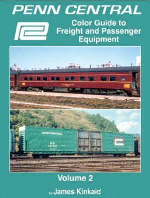 Penn Central Guide to Freight & Passenger, Vol. 2
