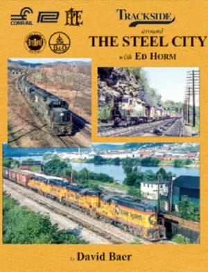 Trackside 119 - Around the Steel City