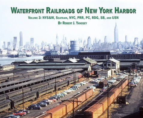Waterfront Railroads of New York Harbor, Vol. 3
